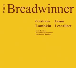 fusetron LAMBKIN, GRAHAM & JASON LESCALLEET, The Breadwinner