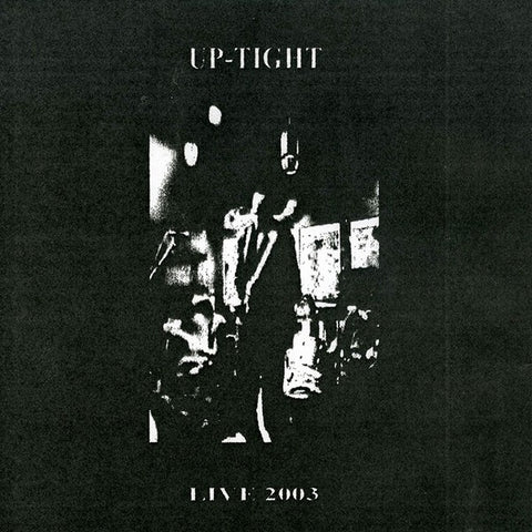 fustron UP-TIGHT, Live 2003