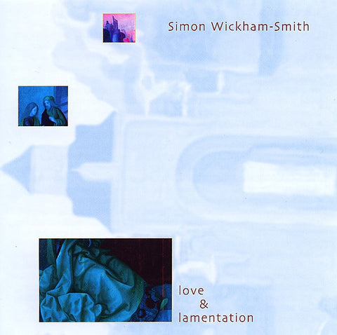 fusetron WICKHAM-SMITH, SIMON, Love & Lamentation