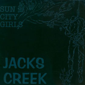 fusetron SUN CITY GIRLS, Jacks Creek
