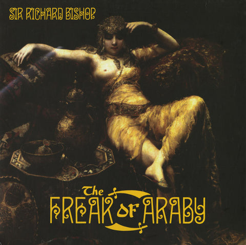 BISHOP, SIR RICHARD - The Freak Of Araby