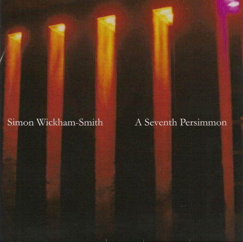 fusetron WICKHAM-SMITH, SIMON, A Seventh Persimmon