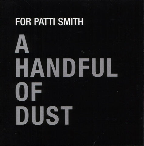 fustron A HANDFUL OF DUST, For Patti Smith