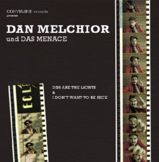 fusetron MELCHIOR, DAN UND DAS MENACE, Dim Are The Lights