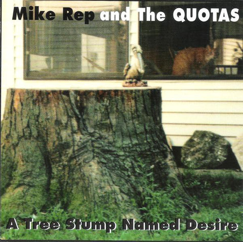 fustron REP, MIKE AND THE QUOTAS, A Tree Stump Named Desire