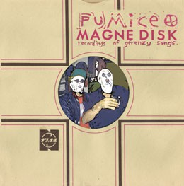 fusetron PUMICE, Magnedisk Recordings Of gFrenzy Songs