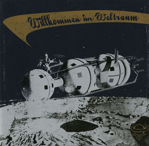 V/A - Willkommen Im Weltraum - Nostalgia For An Age Yet To Come