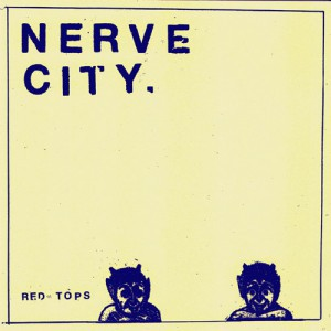 fusetron NERVE CITY, Red Tops