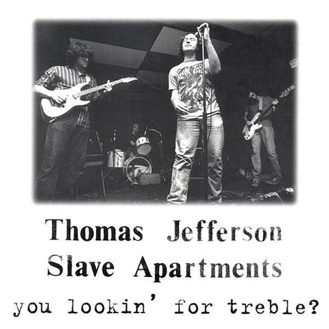 fusetron THOMAS JEFFERSON SLAVE APARTMENTS, You Lookin For Treble?