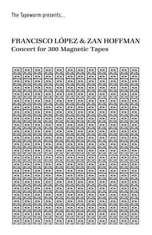 fusetron LOPEZ & ZAN HOFFMAN, FRANCISCO, Concert For 300 Magnetic Tapes