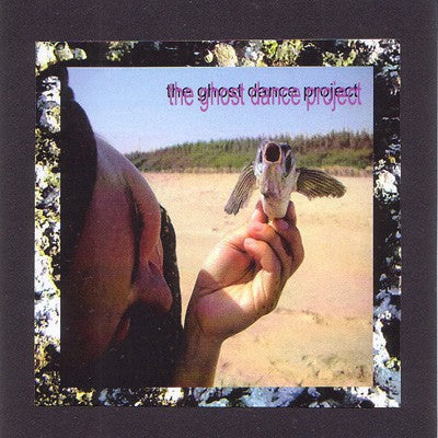 fusetron GHOST DANCE PROJECT, The Ghost Dance Project