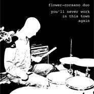 fusetron FLOWER-CORSANO DUO, Youll Never Work In This Town Again