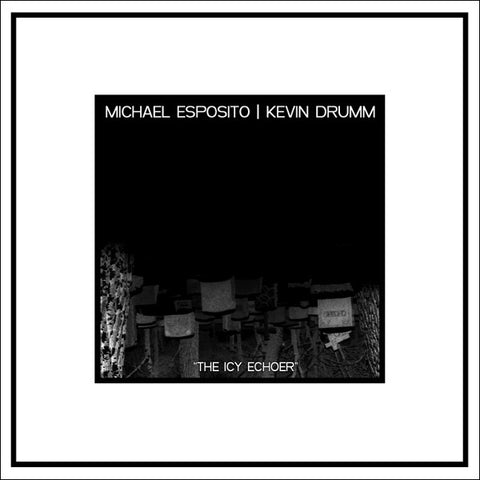 fusetron ESPOSITO, MICHAEL & KEVIN DRUMM, The Icy Echoer