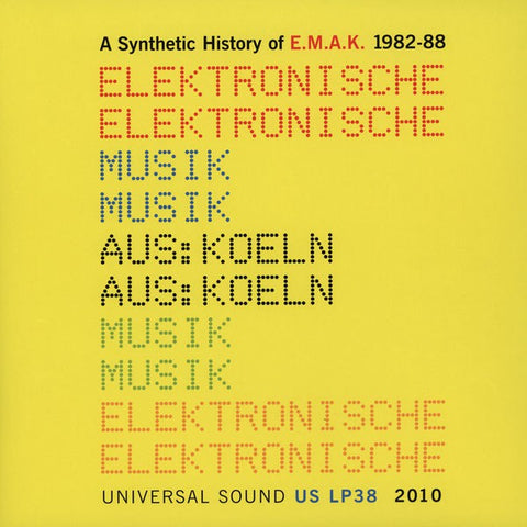 fusetron E.M.A.K., A Synthetic History Of E.M.A.K. 1982-88