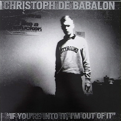 fusetron DE BABALON, CHRISTOPH, If Youre Into It, Im Out of It