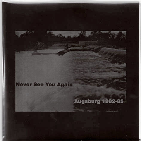 V/A - Never See You Again (Augsburg 1982-85)