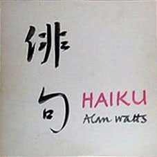 fustron WATTS, ALAN, Haiku