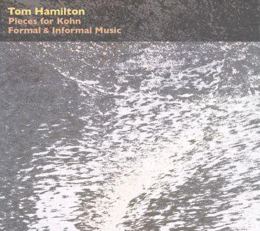 fusetron HAMILTON, TOM, Pieces For Kohn/Formal & Informal Music