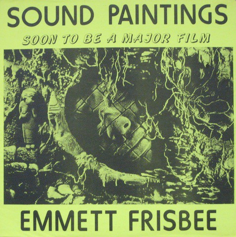 fusetron FRISBEE, EMMETT, Sound Paintings: Soon To Be A Major Film