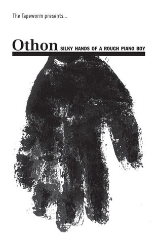 fusetron OTHON, Silky Hands Of A Rough Piano Boy