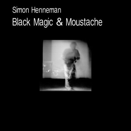 HENNEMAN, SIMON - Black Magic and Mustache