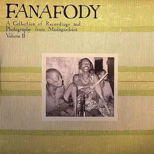 V/A - Fanafody: A Collection of Recordings and Photography From Madigasikara Vol. 2