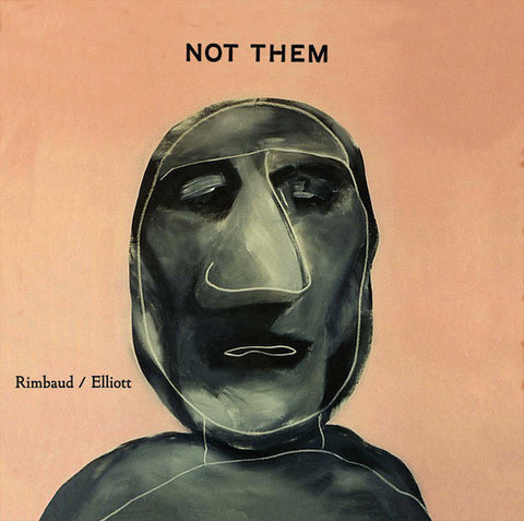 RIMBAUD, PENNY & LOUISE ELLIOT - Not Them/Not Us