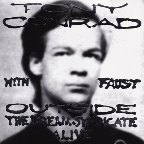 CONRAD, TONY W/ FAUST - Outside The Dream Syndicate Alive