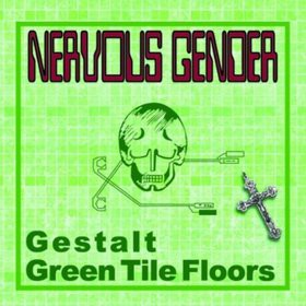 fusetron NERVOUS GENDER, Gestalt/Green Tile Floors