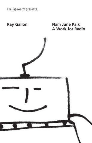 fustron GALLON, RAY, Nam June Paik - A Work for Radio