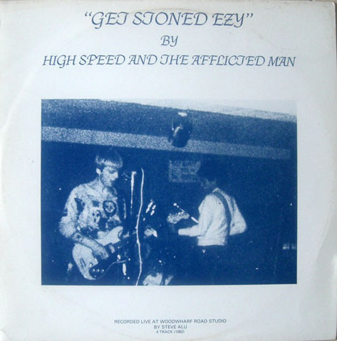 fusetron HIGH SPEED & THE AFFLICTED MAN, Get Stoned Ezy