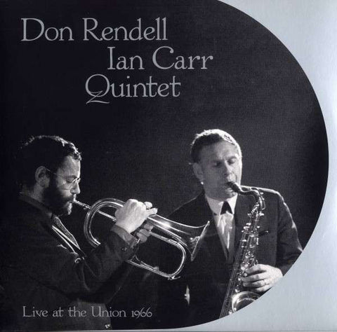 fusetron RENDELL, DON - IAN CARR QUINTET, Live At The Union 1966
