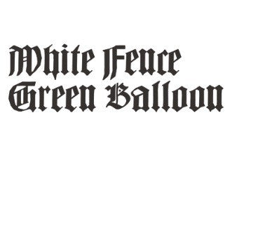fusetron WHITE FENCE, Green Balloon