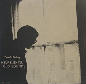 fustron BAILEY, DEREK, New Sights, Old Sounds