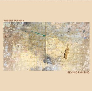 fusetron TURMAN, ROBERT, Beyond Painting