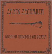 fustron ZECHARIA, ZADIK, Kurdish Melodies On Zorna