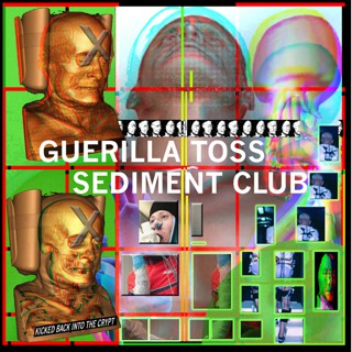 fusetron GUERILLA TOSS/SEDIMENT CLUB, Kicked Back Into The Crypt
