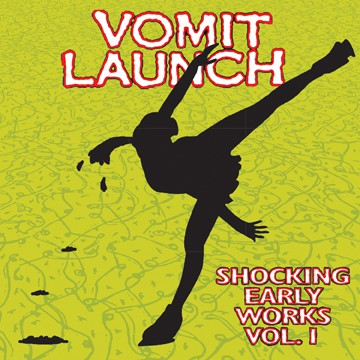 fusetron VOMIT LAUNCH, Shocking Early Works Vol. 1