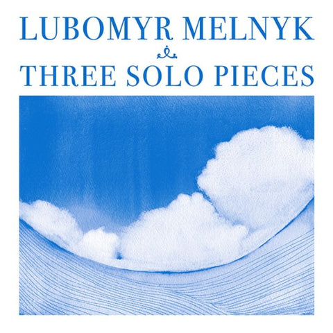 fusetron MELNYK, LUBOMYR, Three Solo Pieces
