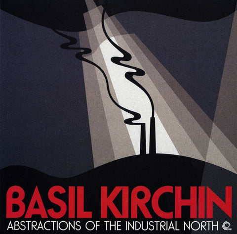 fustron KIRCHIN, BASIL, Abstractions of the Industrial North