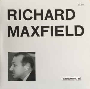 MAXFIELD, RICHARD - s/t (Slowscan Vol. 23)
