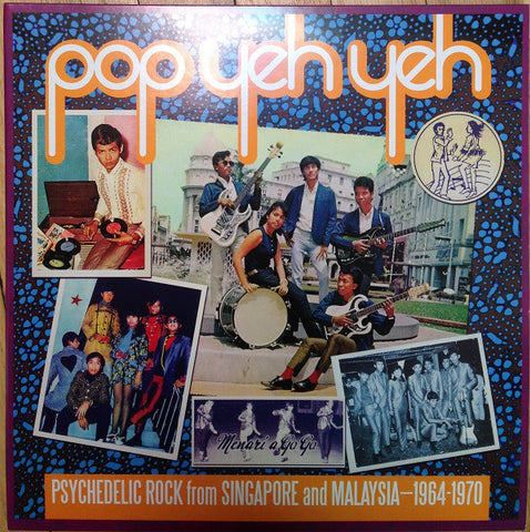V/A - Pop Yeh Yeh: Psychedelic Rock from Singapore and Malaysia: 1964-1970 (Volume One)