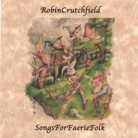 fustron CRUTCHFIELD, ROBIN, Songs For Faerie Folk