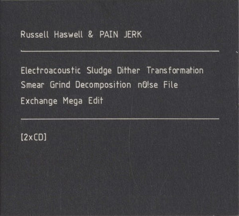 fusetron HASWELL & PAIN JERK, RUSSELL, Electroacoustic Sludge Dither Transformation Smear Grind Decomposition No!se File Exchange Mega Edit