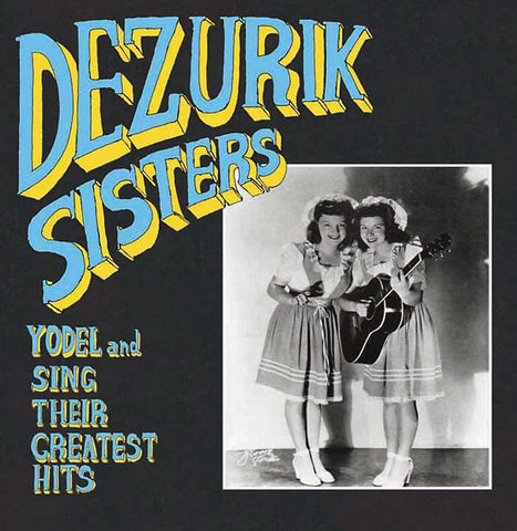 fusetron DEZURIK SISTERS, Sing and Yodel Their Greatest Hits