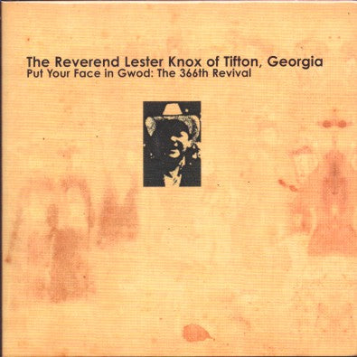 fustron KNOX, REVEREND LESTER, ..Of Tifton, Georgia; Put Your Face In Gwod: The 366th Revival