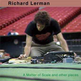 fustron LERMAN, RICHARD, A Matter of Scale and Other Pieces