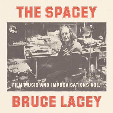 fusetron LACEY, BRUCE, The Spacey Bruce Lacey: Film Music and Improvisations