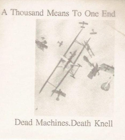 fustron DEAD MACHINES & DEATH KNELL, A Thousand Means To One End