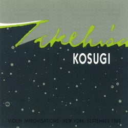 fusetron KOSUGI, TAKEHISA, Violin Improvisations